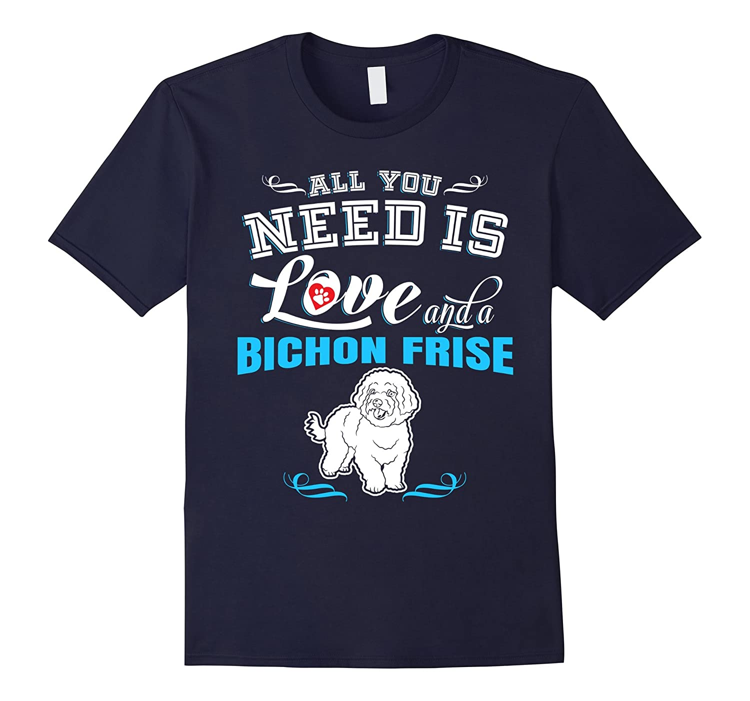 All You Need Is Love & Bichon Frise T-Shirt-Art
