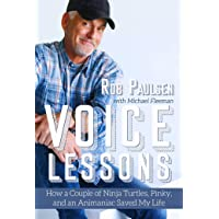 Voice Lessons: How a Couple of Ninja Turtles, Pinky, and an Animaniac Saved My Life