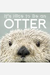 It's Nice to Be an Otter Board book