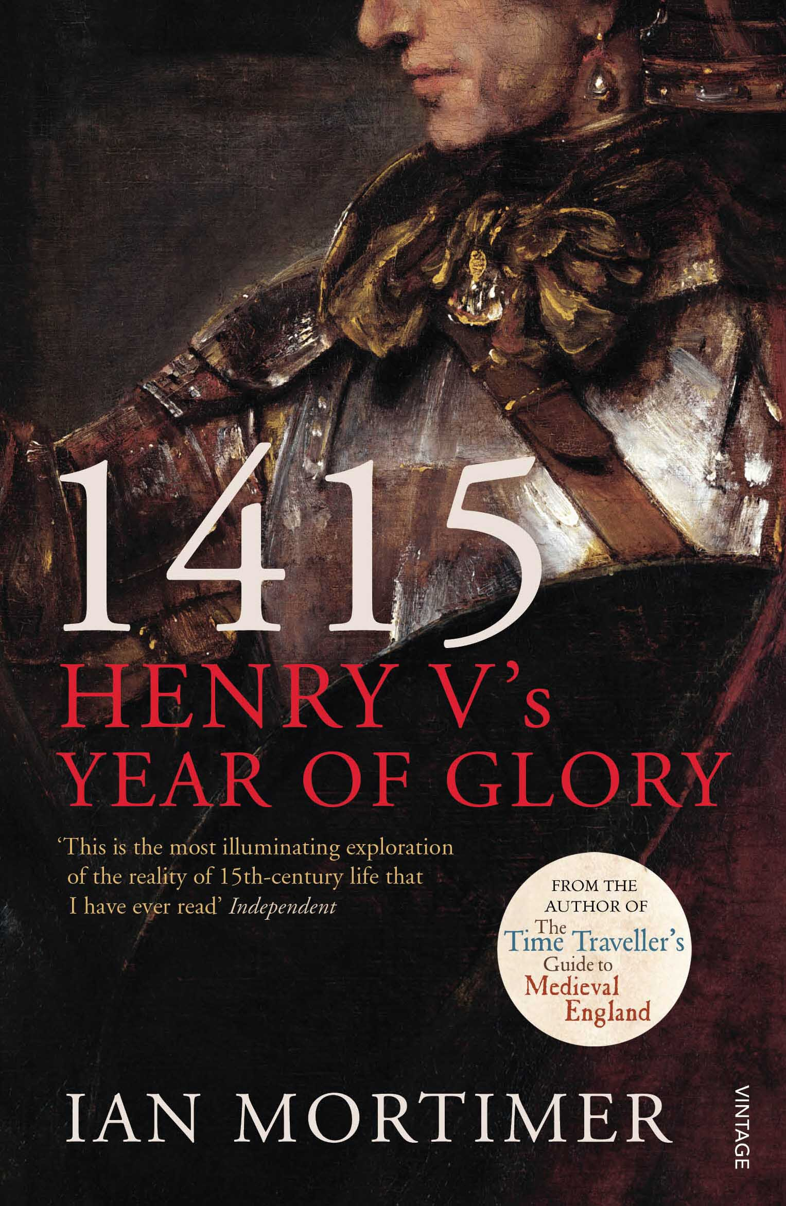 1415: Henry V's Year of Glory: Ian Mortimer: 9781845950972: Amazon.com:  Books