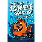 The SeaQuel: My Big Fat Zombie Goldfish (My Big Fat Zombie Goldfish Series Book 2)