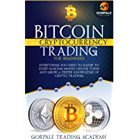 BITCOIN AND CRYPTOCURRENCY TRADING FOR BEGINNERS: Everything You need to Know to Start Making Money Online Today and…