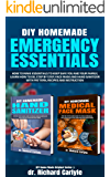 DIY Homemade Emergency Essentials: How to make essentials to keep safe you and you family, learn how to, step by step…