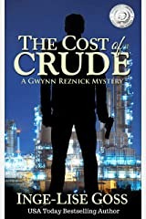 The Cost of Crude: A Gwynn Reznick Mystery Kindle Edition