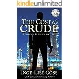 The Cost of Crude: A Gwynn Reznick Mystery (Gwynn Reznick Mystery Thriller Series Book 1)