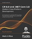 C# 8.0 and .NET Core 3.0 – Modern Cross-Platform Development: Build applications with C#, .NET Core, Entity Framework Core, ASP.NET Core, and ML.NET using Visual Studio Code, 4th Edition