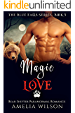 Magic Love: Bear Shifter Paranormal Romance (The Blue Falls Series Book 3)
