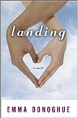 Landing: A Novel Kindle Edition