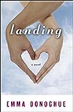 Landing: A Novel