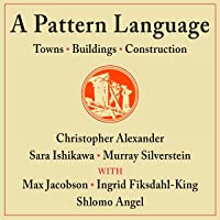 A Pattern Language: Towns, Buildings, Construction: Center for Environmental Structure Series