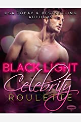 Black Light: Celebrity Roulette (Black Light Series Book 12) Kindle Edition