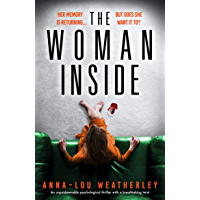 The Woman Inside: An unputdownable psychological thriller with a breathtaking twist