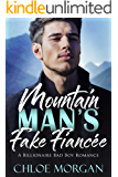 Mountain Man's Fake Fiancee: A Billionaire Bad Boy Romance