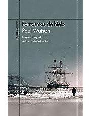 Fantasmas de hielo: La épica búsqueda de la expedición Franklin (ODISEAS)