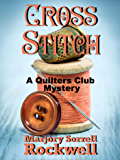 Cross Stitch (A Quilters Club Mystery  Book 10)