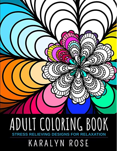 - Adult Coloring Book: Stress Relieving Designs For Relaxation (Stress  Relieving Coloring Books) (9781795086110): Rose, Karalyn: Books - Amazon.com