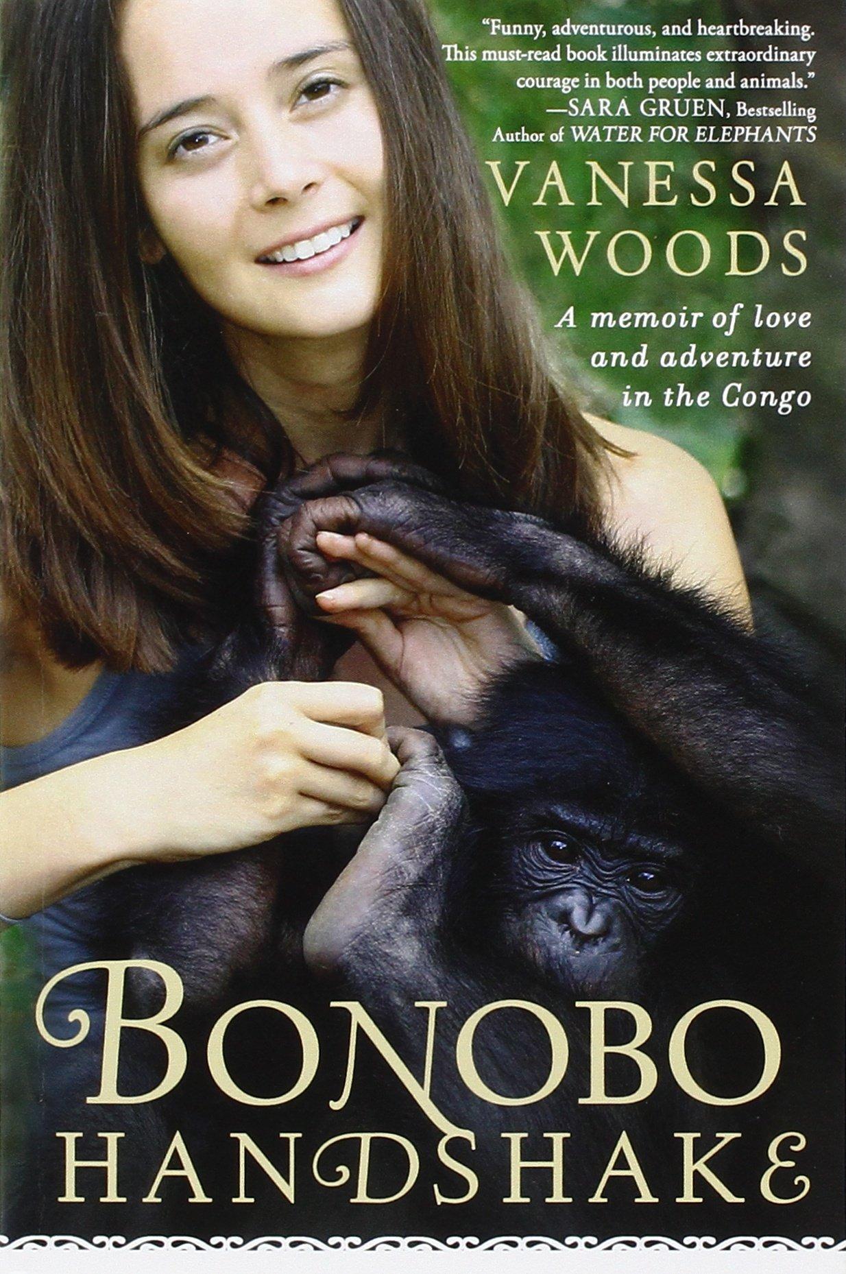 Bonobo Handshake: A Memoir Of Love And Adventure In The Congo: Vanessa  Woods: 9781592406340: Amazon: Books