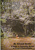 Keystone Canoeing: A Guide to Canoeable Water of Eastern Pennsylvania