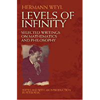 Levels of Infinity: Selected Writings on Mathematics and Philosophy (Dover Books on Mathematics) (English Edition)