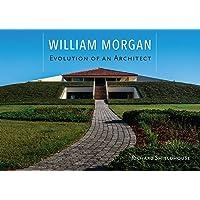 William Morgan: Evolution of an Architect