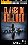 El Asesino del Lago (El caso de Blue Lake nº 1) (Spanish Edition)