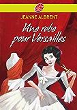 Une robe pour Versailles (Historique t. 1444)