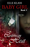 Caribbean Heat (Baby Girl Book 5)