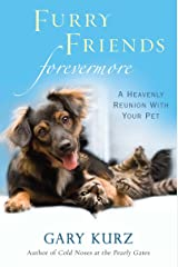 Furry Friends Forevermore: A Heavenly Reunion with Your Pet Paperback