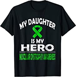 beb144b4 MY DAUGHTER IS MY HERO MUSCULAR DYSTROPHY AWARENESS T SHIRT