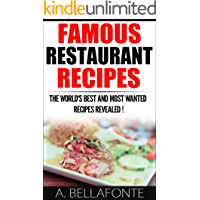 Restaurant Recipes : Famous Restaurant Recipes,Discover The World's Most Wanted Recipes !