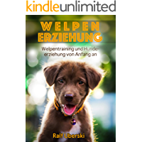 Welpen Erziehung : Welpen Training und Hundetraining (German Edition)