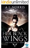 Her Black Wings (The Dark Amulet Series Book 1)
