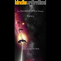 La Eternidad De Las Luces: Parte 1