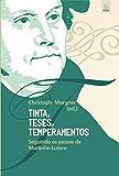 Tinta, Teses, Temperamentos: Seguindo os passos de Martinho Lutero