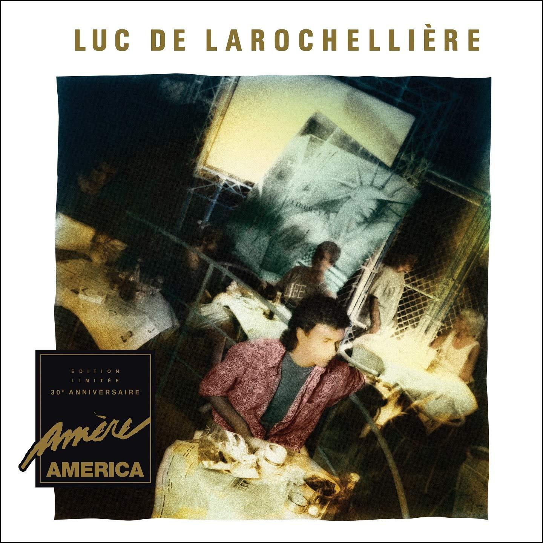Amère America (Édition Limitée / 30e Anniversaire) Luc De Larochellière