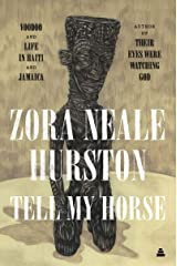 Tell My Horse: Voodoo and Life in Haiti and Jamaica Kindle Edition