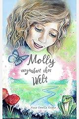 Molly verzaubert ihre Welt: Ein spirituelles Abenteuer (German Edition) Kindle Edition