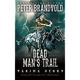 Dead Man's Trail: A Western Fiction Classic (Yakima Henry Book 10)