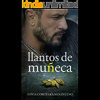 LLANTOS DE MUÑECA: (Thriller de suspense psicológico. Una original novela de intriga, coraje y pasión).