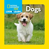 National Geographic Kids Look and Learn: Dogs (Look & Learn)