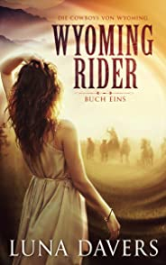 Wyoming Rider (Dies Cowboys von Wyoming 1) (German Edition)