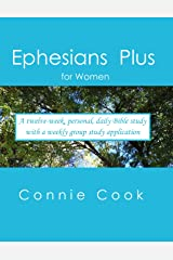 Ephesians Plus (For women. A personal, daily Bible study from Ephesians (plus Genesis to Revelation) with a weekly, group study application) Kindle Edition