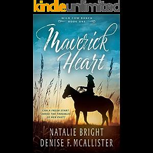 Maverick Heart: A Christian Contemporary Western Romance Series (Wild Cow Ranch Book 1)