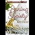 A Spring Society: A Pride and Prejudice Novella Variation (Seasons of Serendipity Book 6)