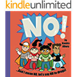 NO!.And I mean NO, let's say NO to drugs! (The Feisty Four Book 2)