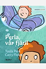 Perla, vår fjäril: The Swedish Edition of Pearl, Our Butterfly Kindle Edition