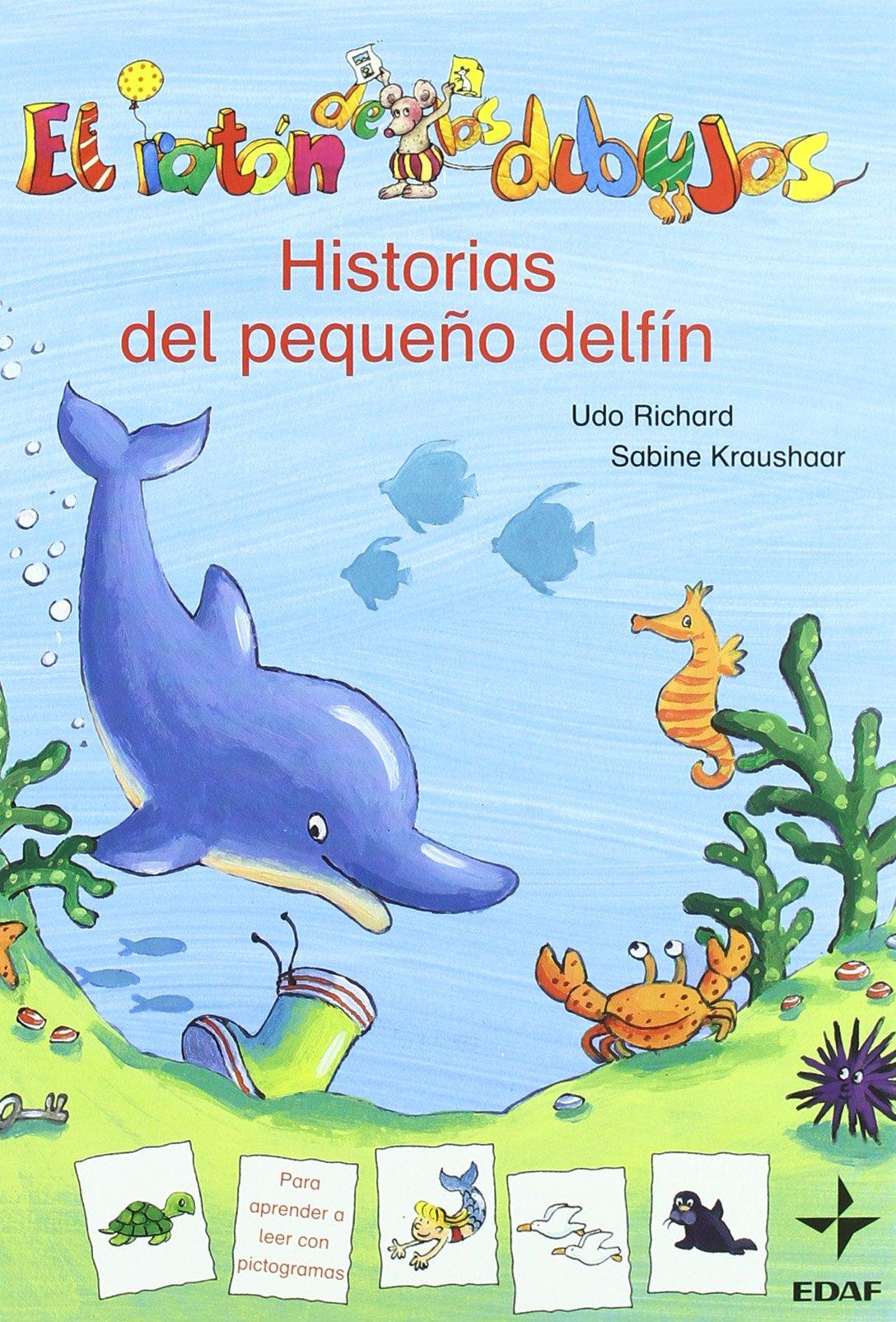 Historia Del Pequeño Delfin (Escalera de Lectura): Amazon.es: Richard, Udo, Kraushaar, Sabine, Kraushaar, Sabine, Gómez, Susana: Libros
