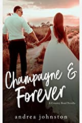 Champagne & Forever Kindle Edition