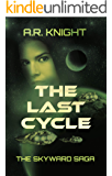 The Last Cycle: A Science Fiction Adventure Series (The Skyward Saga Book 6)