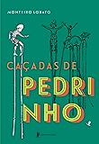 Caçadas de Pedrinho - edição de luxo (Portuguese Edition)